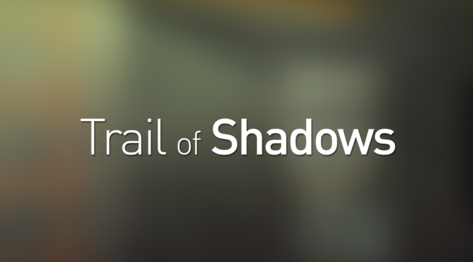 Trail of Shadows: Origin Now Available